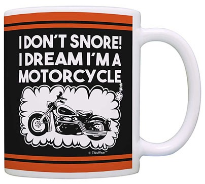 Biker Gift I Don't Snore Dream I'm a Motorcycle