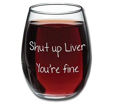 """A funny 15 oz wine glass with the printed text """"Shut Up Liver You're Fine"""" The perfect gift for wine lovers for all occasions. A wine glass is made of 100% transparent glass that is safe in a dishwasher and a microwave."""